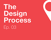 The Design Process Ep.03