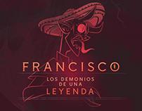 Francisco, Los Demonios de una Leyenda