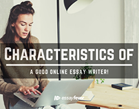 Characteristics of a good online essay writer!