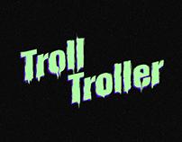 TROLL TROLLER