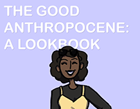 The Good Anthropocene: A LookBook
