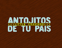 Antojitos de tu País (Little Cravings)