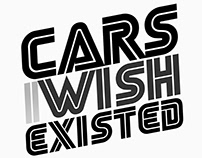 CARS I wish existed... [article]