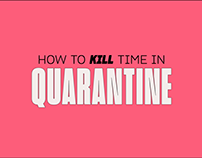 How to Kill Time in Quarantine