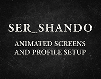 Ser_Shando's Animated Screens and Profile Setup
