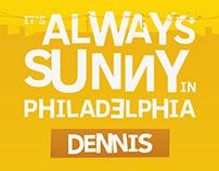 Always Sunny - Dennis