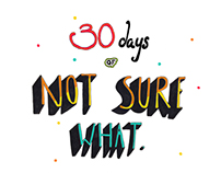30 days of not sure what
