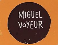 Miguel Voyeur