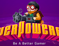 Overpowered - Be A Better Gamer