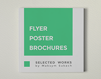 Flyer. Poster. Brochures. SELECTED WORKS
