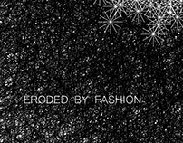 Eroded by fashion