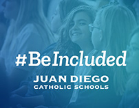 Juan Diego Catholic Schools — #BeIncluded Campaign
