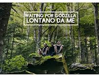 Lontano da me _ Waiting for Godzilla_ vodeoclip