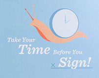 2018 Take Your Time Before You Sign Poster