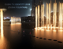 Dubai TV ID 2018 (Dubai Fountain Breakdown)
