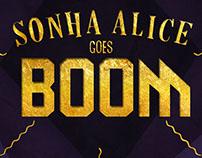 Sonha Alice goes Boom