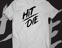 Hit/Die Shirt