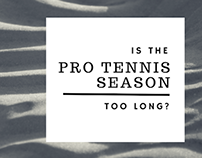 Is The Pro Tennis Season Too Long?