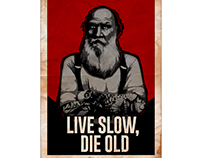 LIVE SLOW, DIE OLD