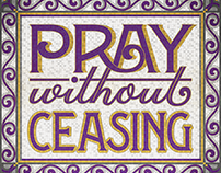 """Pray without Ceasing"" Fauxsaic"