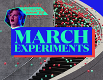 March Experiments - Mind Blown Guaranteed!