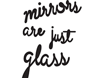 Mirrors are Just Glass