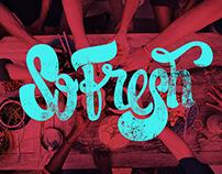 """Lettering """"So Fresh"""""""