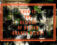 Luck and design