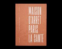 Maison d'arrêt Paris La Santé – Métamorphose 2014−2018
