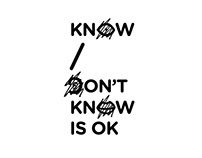 KNOW / DON'T KNOW IS OK