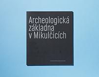 Archeologická základna v Mikulčicích
