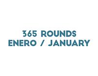 365 Rounds Enero / January