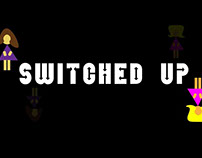 Switched Up: A Title Sequence