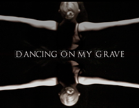 Dancing On My Grave