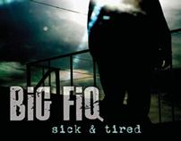 Big Fiq | Sick & Tired