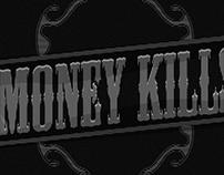 Money Kills