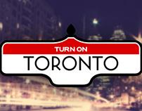 Turn on Toronto