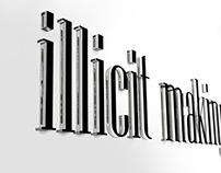 Illicit Making Exhibition