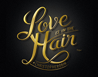 // Typography Love is in the Hair Christophe Robin //