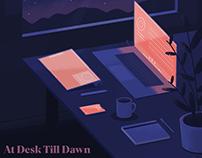 At Desk Till Dawn