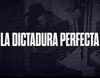 La Dictadura Perfecta - Open Titles