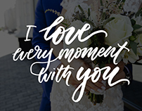 I love every moment with you | Wedding Calligraphy