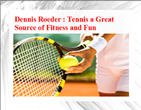 Dennis Roeder : Tennis a Great Source of Fitness and Fu