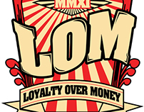 L.O.M. LOYALTY OVER MONEY