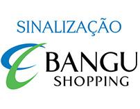 Sinalização Bangu Shopping