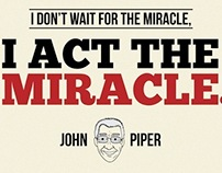 John Piper Act the miracle design competition
