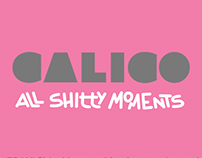 Calico: All Shitty Moments