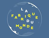 """Exposition """"La fabrique du monde"""""""
