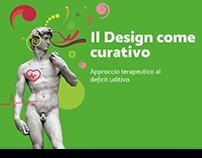 Il Design come curativo. /Thesis Project