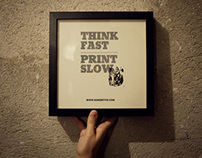 Think fast. Print Slow.